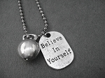 BELIEVE IN YOURSELF KETTLE BELL WORKOUT Necklace - Pewter Dog Tag Style Charm and Pewter Kettle Bell charm priced with Stainless Steel Ball Chain