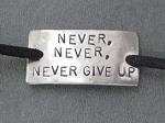 NEVER, NEVER, NEVER GIVE UP WRAP BRACELET / SHOE LACE PLATE - Nickel silver pendant with 36 inch micro fiber suede lace wrap - Choose Your Color!