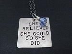 SHE BELIEVED SHE COULD SO SHE DID with CRYSTAL or PEARL - Nickel pendant priced with Gunmetal chain