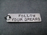 FOLLOW YOUR DREAMS - Hand Hammered Nickel Silver Pendant with Gunmetal Jump Ring