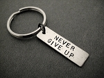 NEVER GIVE UP Key Chain / Bag Tag - 3/8 inch x 1 1/4 inch - Hand Hammered Nickel Silver Pendant Choose 4 inch Ball Chain or Round Key Ring