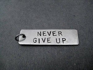 NEVER GIVE UP - Hand Hammered Nickel Silver Pendant with Gunmetal Jump Ring