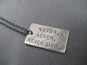 NEVER, NEVER, NEVER GIVE UP Necklace - Nickel pendant priced with Gunmetal Chain