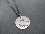 NO EXCUSES - Nickel pendant priced with Gunmetal chain