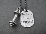 BELIEVE IN YOURSELF Barbell Necklace - Pewter Dog Tag Style pendant plus Pewter Barbell Charm priced with Gunmetal Chain