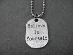 BELIEVE IN YOURSELF Dog Tag Necklace on Stainless Steel Ball Chain