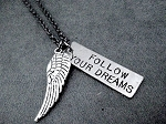 FOLLOW YOUR DREAMS and FLY Necklace - 3/8 x 1 1/.4 inch Hand Hammered Nickel silver Pendant plus WING priced with Gunmetal chain