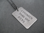 STRONGER THAN THE BOYS Necklace - Nickel pendant priced with Gunmetal Chain